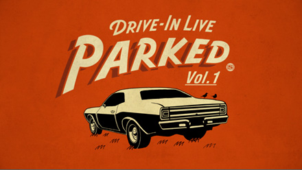 DRIVE-IN LIVE PARKED